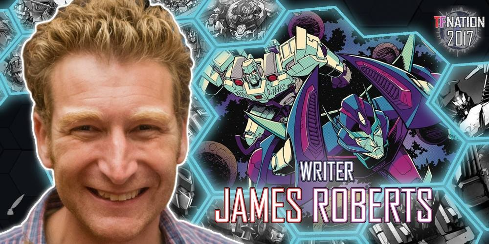 Transformers News: IDW Writer James Roberts to Attend TFNation 2017