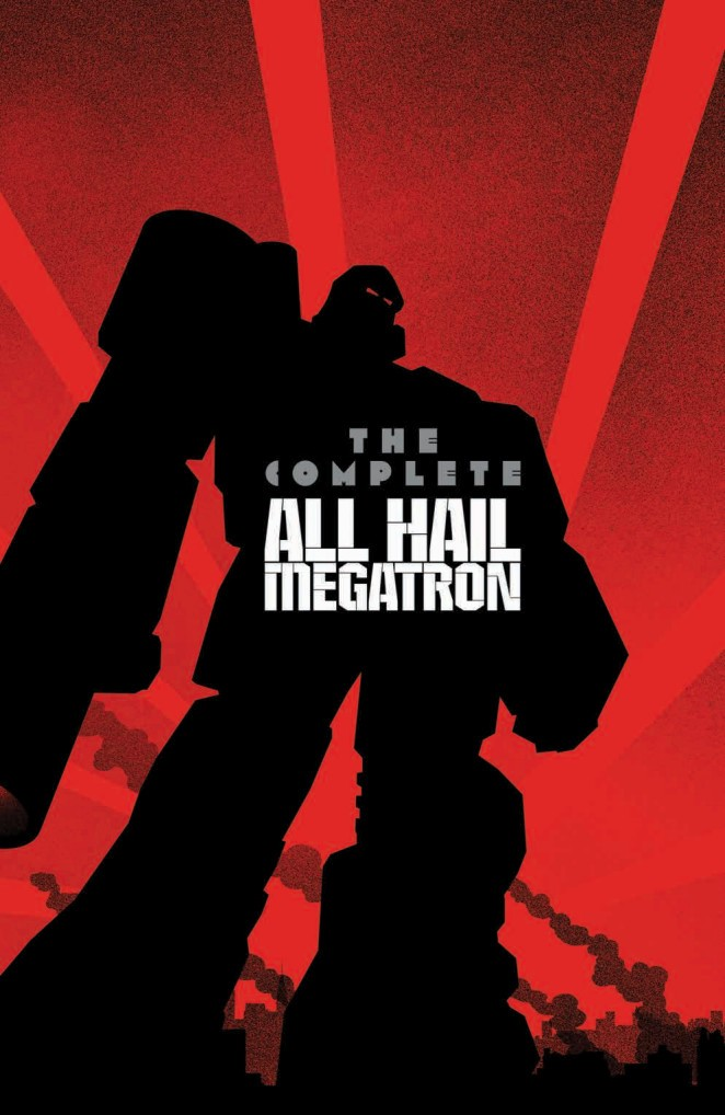 Transformers News: Preview for IDW Publishing Transformers: The Complete All Hail Megatron Paperback
