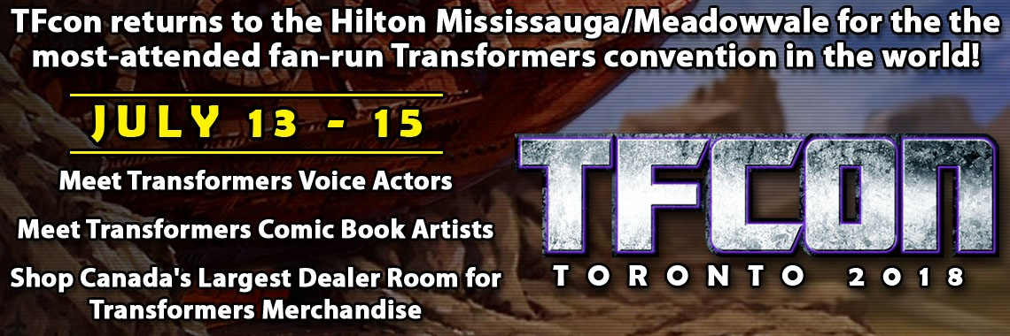 Transformers News: TFcon Toronto 2018 Update - Hotel Block Online