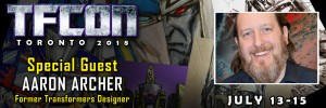 Transformers News: TFcon Toronto 2018 Guest Update - Aaron Archer