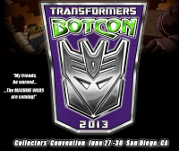 Transformers News: BotCon 2013 in San Diego, California - June 27th to 30th!