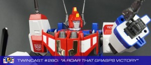 "Twincast / Podcast Episode #280 ""A Roar That Grasps Victory"""