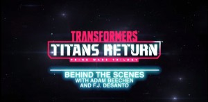 Transformers: Titans Return Prime Wars Trilogy Behind the Scenes with FJ DeSanto & Adam Beechen