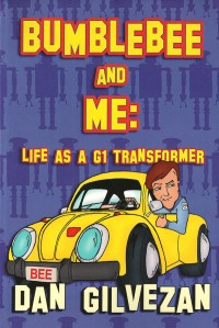 Transformers News: Dan Gilvezan Bumblebee & Me: Life as a G1 Transformer, on Amazon.com. Get it  Autographed at Botcon!