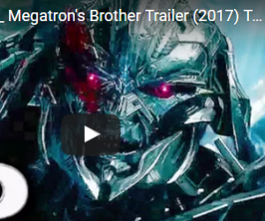 Transformers: The Last Knight New Chinese Trailers: Megatron, Infernocus, and More