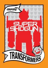 SUPER7 ANNOUNCES TRANSFORMERS SUPER SHOGUNS!