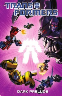 Transformers News: Transformers: Dark Prelude TPB Preview