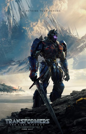 New Poster for Transformers: The Last Knight - Rethink Your Heroes