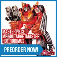 TFsource Update! MP-40 Hot Rodimus, MP-22, MP-36, Takara Legends Overlord, Clones & More!