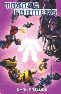 Transformers News: Amazon.com Preview - Dark Prelude TPB (Spotlights)