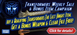 HobbyLinkJapan Sponsor News - Get a Free Transformers Weapon and Clear File in our New Campaign