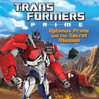 Transformers Prime: Optimus Prime and the Secret Mission Children's Book Pre-Order