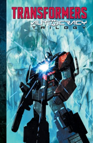 Transformers News: Full Preview for IDW Transformers: Autocracy Trilogy