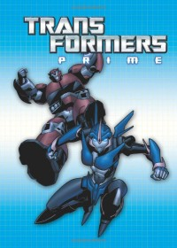 Transformers: Prime Graphic Novel Preview