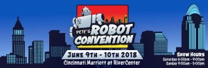 Pete's Robot Convention Round 2 - June 9 - June 10, 2018