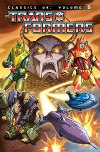 Transformers News: Amazon Listing of Transformers Classics UK Volume 5 Updated with Cover Art.
