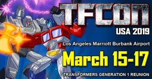 Transformers News: Los Angeles to Host TFcon 2019, Special Generation One Reunion