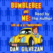 "Transformers News: Dan Gilvezan's ""Bumblebee & Me: Life as a G1 Transformer"" Now Available in Audiobook Format"