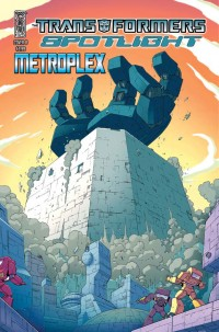 Transformers News: Interview With Andy Schmidt, IDW Senior Editor--Spotlight Metroplex, And More