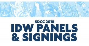 IDW Transformers and More Signing Schedule and Panels for #SDCC2018