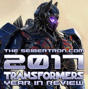 Transformers News: 2017 Seibertron.com Year in Review - Rethink the Past...
