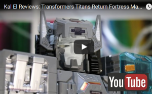 Transformers News: UPDATED Transformers Titans Return Fortress Maximus Video Review