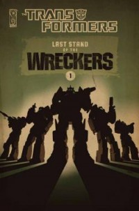 Transformers News: Review of Transformers: Last Stand of the Wreckers #1