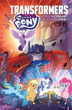 "Transformers News: Transformers / My Little Pony: ""Friendship in Disguise!"" graphic novel revealed"