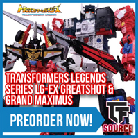 Transformers News: TFSource News! LG-EX Greatshot / Grand Maximus, FT20G, FT-20, PE Origin Xerxes, SXS Hot Flame, OM Omne