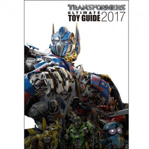 Takara Tomy Transformers: The Last Knight The Ultimate Toy Guide 2017