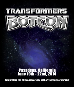 Transformers News: BotCon 2014 Officially Confirmed for Pasadena, CA June 19th through 22nd - Website Up and Press Release