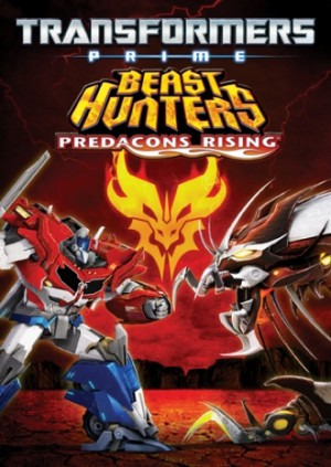 TRANSFORMERS PRIME BEAST HUNTERS – PREDACONS RISING ARRIVES ON DIGITAL ENTERTAINMENT PLATFORMS TODAY