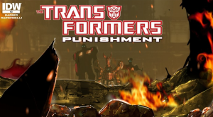 Transformers News: IDW Transformers: Punishment Motion Comic Review
