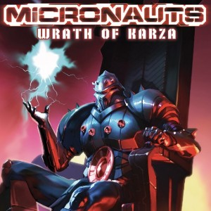 IDW Hasbro Comics - Micronauts: Wrath of Karza Launching April 2017