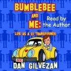 "Transformers News: ""Bumblebee & Me: Life as a G1 Transformer"" by Dan Gilvezan now available from Amazon.uk"