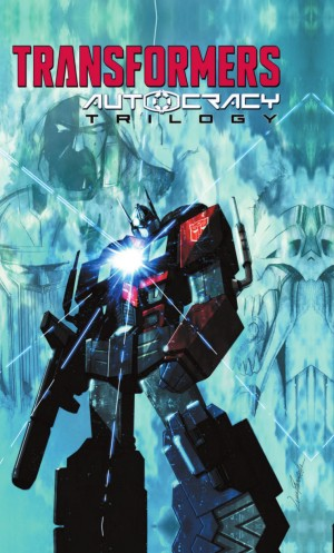 Transformers News: Full Preview of IDW Transformers: Autocracy Trilogy TPB