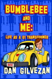 "Dan Gilvezan ""Bumblebee and Me: Life as a G1 Transformer"" Reading and Signing"