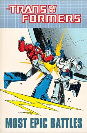 Transformers News: IDW Transformers: Most Epic Battles Paperback Online Listing, featuring Budiansky, Furman, Mantlo
