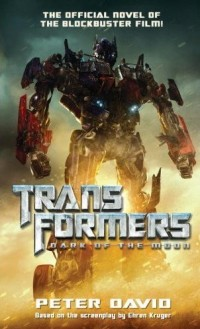 Transformers DOTM Novel the CliffsNotes Version