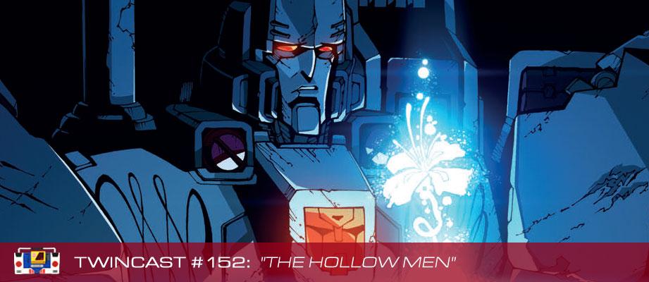 """Twincast / Podcast Episode #152 """"The Hollow Men"""""""