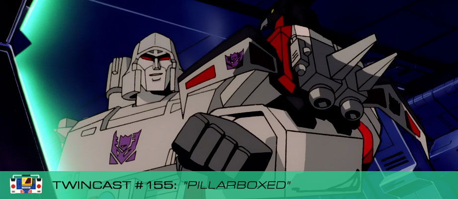 Transformers Podcast: Twincast / Podcast #155 - Pillarboxed