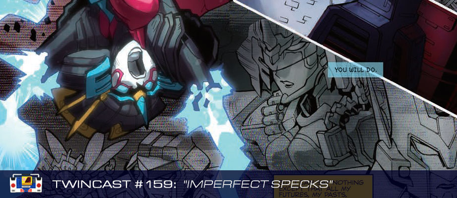 Transformers Podcast: Twincast / Podcast #159 - Imperfect Specks