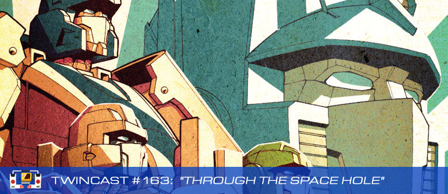 Transformers Podcast: Twincast / Podcast #163 - Through The Space Hole