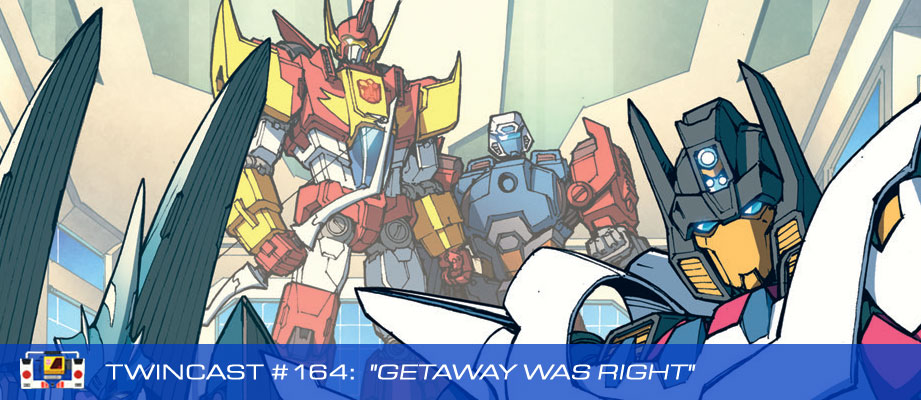 Transformers Podcast: Twincast / Podcast #164 - Getaway Was Right
