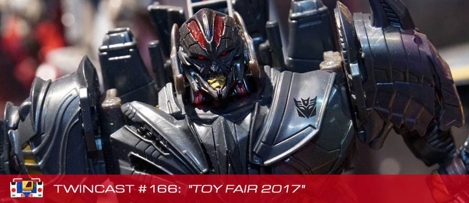 Transformers Podcast: Twincast / Podcast #166 - Toy Fair 2017