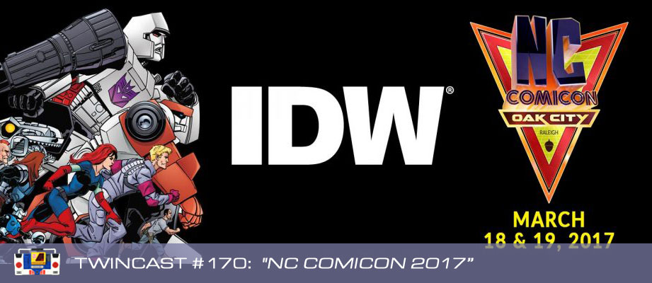 Transformers Podcast: Twincast / Podcast #170 - NC Comicon 2017
