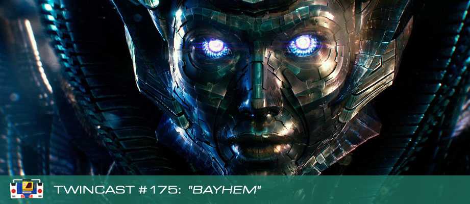 Transformers Podcast: Twincast / Podcast #175 - Bayhem