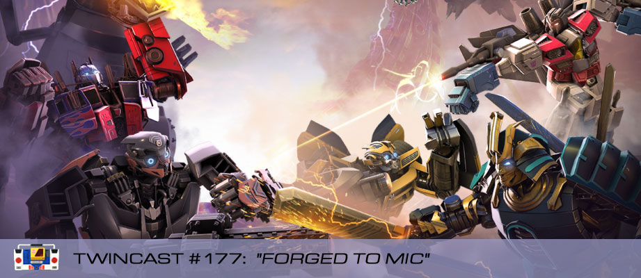 Transformers Podcast: Twincast / Podcast #177 - Forged To Mic