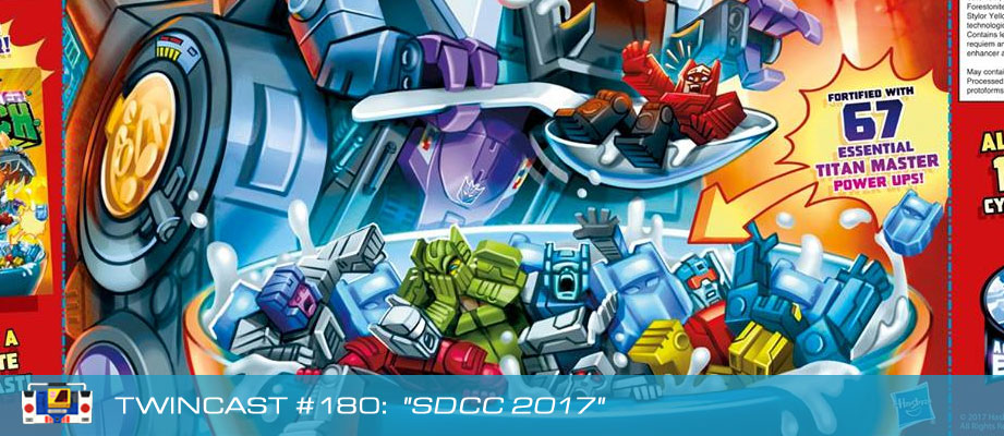 Transformers Podcast: Twincast / Podcast #180 - SDCC 2017