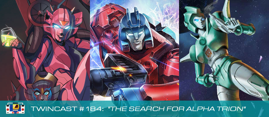 Transformers Podcast: Twincast / Podcast #184 - The Search For Alpha Trion